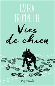 Laura Trompette - Vies de chien.