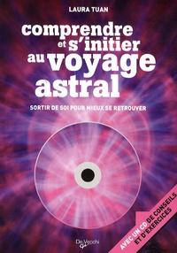 Laura Tuan - Comprendre et s'initier au voyage astral. 1 CD audio