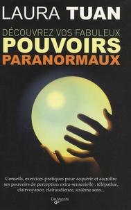 Laura Tuan - Découvrez vos fabuleux pouvoirs paranormaux.