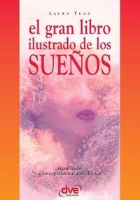 Laura Tuan - El gran libro ilustrado de los sueños.