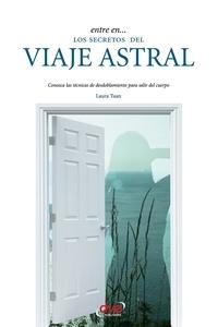 Laura Tuan - Entre en... los secretos del viaje astral.