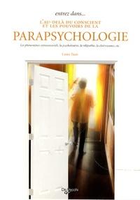 Laura Tuan - Entrez dans... l'au-delà du conscient et les pouvoirs de la parapsychologie.