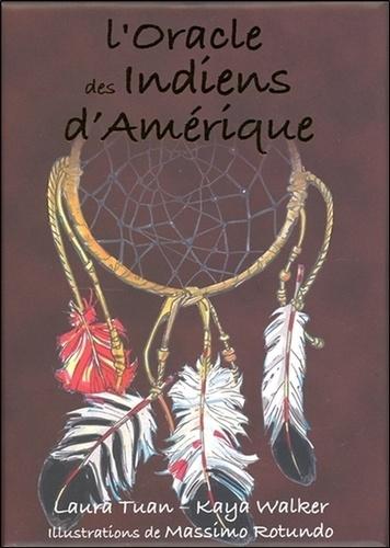 Laura Tuan et Kaya Walker - L'Oracle des Indiens d'Amérique.