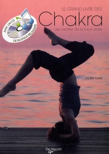 Laura Tuan - Le grand livre des chakras - Comment activer les centres de la force vitale. 1 CD audio