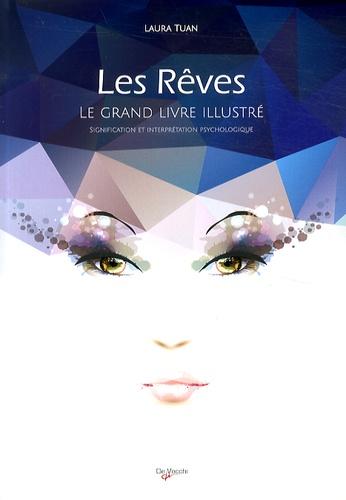 Laura Tuan - Le grand livre des rêves illustré.