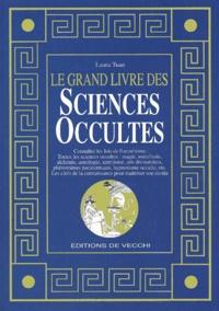 Openwetlab.it Le grand livre des sciences occultes. Magie, Astrologie, Divination, Les cléfs de la connaissance pour la maîtrise de son destin Image