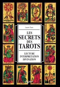 Laura Tuan - Les secrets des tarots - Lecture, interprétation, divination.