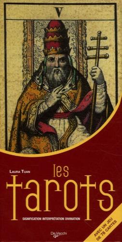 Laura Tuan - Les tarots - Signification et interprétation de chaque carte, oracle, prévision de l'avenir. 1 Jeu
