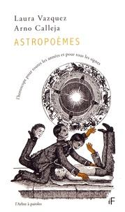 Laura Vazquez et Arno Calleja - Astropoèmes - L'horoscope pour toutes les années et pour tous les signes.