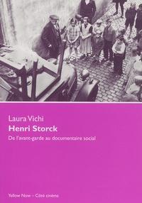 Laura Vichi - Henri Storck. - De l'avant-garde au documentaire social.