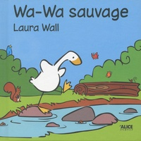 Laura Wall - Wa-Wa sauvage.