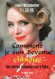 Laura Weissbecker - Comment je suis devenue chinoise - Une actrice française star à Pékin.
