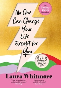 Laura Whitmore - No One Can Change Your Life Except For You - The Sunday Times bestseller.