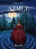 Laura Wilhem - Azmel  : Azmel - Tome 3 - Ancrage.