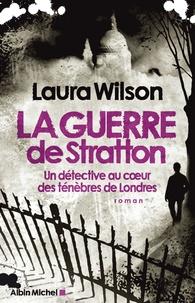 Laura Wilson - La guerre de Stratton - Un détective au coeur des ténèbres de Londres.