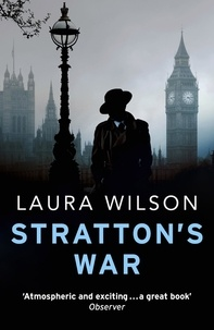 Laura Wilson - Stratton's War - A Gripping Historical Crime Thriller: DI Stratton 1.