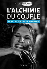 Laura Winckler - L'alchimie du couple - Sept clés pour le bonheur.