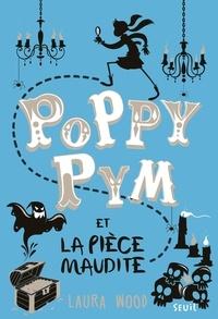 Laura Wood - Poppy Pym et la pièce maudite. Poppy Pym, tome 2.