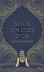 Laura Wood - Sous un ciel d'or.