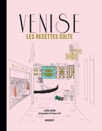 Laura Zavan - Venise - Les recettes culte.