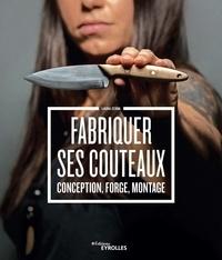 Ebook forum télécharger deutsch Fabriquer ses couteaux  - Conception, forge, montage en francais FB2 ePub par Laura Zerra 9782212677362