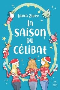 Laura Ziepe - La Saison du célibat.