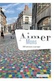 Laurane Wattecamps - Aimer Mons - 200 adresses à partager.