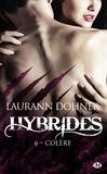 Laurann Dohner - Hybrides, T6 : Colère  : Hybrides, T6 : Colère.