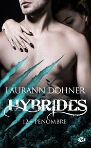 Laurann Dohner - Hybrides Tome 12 : Pénombre.