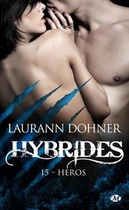 Laurann Dohner - Hybrides Tome 15 : Héros.