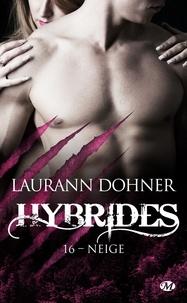 Laurann Dohner - Hybrides Tome 16 : Neige.