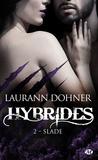 Laurann Dohner - Hybrides Tome 2 : Slade.