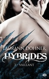 Laurann Dohner - Hybrides Tome 3 : Vaillant.
