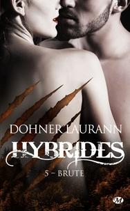 Laurann Dohner - Hybrides Tome 5 : Brute.