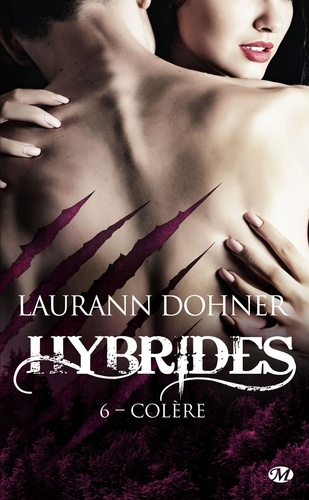 Laurann Dohner - Hybrides Tome 6 : Colère.