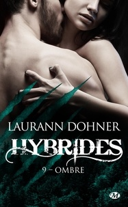 Laurann Dohner - Hybrides Tome 9 : Ombre.