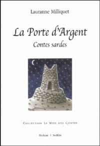 Lauranne Milliquet - La Porte d'Argent - Contes sardes.