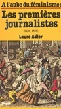 Laure Adler - À l'aube du féminisme : les premières journalistes (1830-1850).