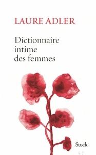 Laure Adler - Dictionnaire intime des femmes.