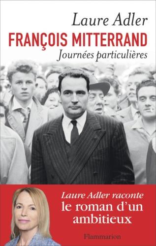 François Mitterrand, journées particulières