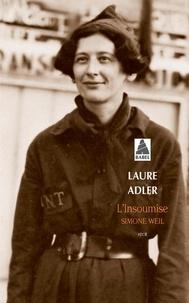 Laure Adler - L'insoumise - Simone Weil.