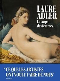 Laure Adler - Le corps des femmes.