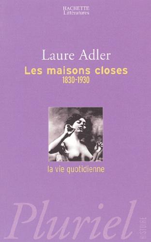 Laure Adler - Les maisons closes (1830-1930).