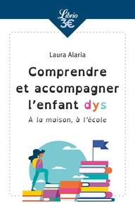 Comprendre et accompagner lenfant dys - A la maison, à lécole.pdf