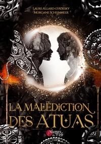 Laure Allard-d'Adesky et Morgane Scheinmeer - La Malédiction des Atuas.
