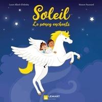 Laure Allard-d'Adesky et Manon Paumard - Soleil, le poney enchanté.