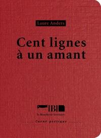 Laure Anders - Cent lignes à un amant.