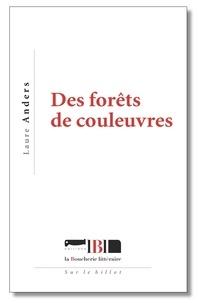 Laure Anders - Des forêts de couleuvres.