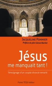 Laure Angélis - Jésus me manquait tant ! - Témoignage d'un couple divorcé-remarié.