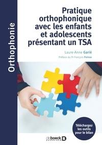 Laure-Anne Garié et Laura Lapierre - Pratique orthophonique avec les enfants et adolescents présentant un TSA.